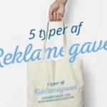 5 typer af reklamegaver, der bør indgå i din merchandisekollektion